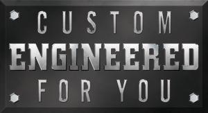 Custom-Engineered